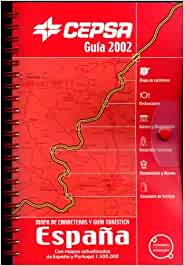 Guía Cepsa 2002. Mapa de carreteras y guía turística de España y Portugal 1:300.000: Amazon.es: Libros