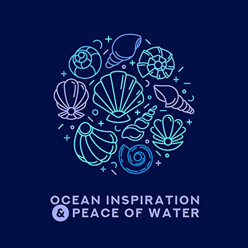 Ocean Inspiration & Peace of Water - Calm Nature Sounds for Deep Blissful Relaxation, Morning Meditation, Sleep, Spa & Yoga