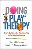 Doing Play Therapy: From Building the Relationship