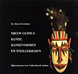 img - for Nieuw Guinea: Kunst, Kunstvormen en Stijlgebieden book / textbook / text book