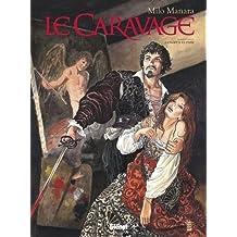 CARAVAGE (LE) T.01 : LA PALETTE ET L'ÉPÉE