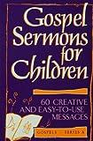 Gospel Sermons for Children, Irene Getz, 0806627808