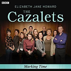 The Cazalets: Marking Time (Dramatised) Radio/TV Program