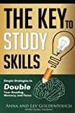 The key to study skills: Simple strategies to double your reading, memory and focus