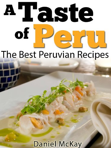 (A Taste of Peru. The Best Peruvian Recipes)