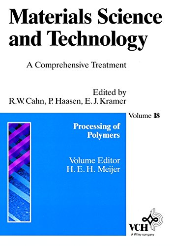 Materials Science and Technology, Processing of Polymers (Materials Science and Technology: A Comprehensive Treatment) (Volume 18)