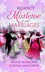 Regency Mistletoe & Marriages: WITH A Countess by Christmas AND The Earl's Mistletoe Bride (Mills & Boon Special Releases)