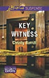 Front cover for the book Key Witness by Christy Barritt