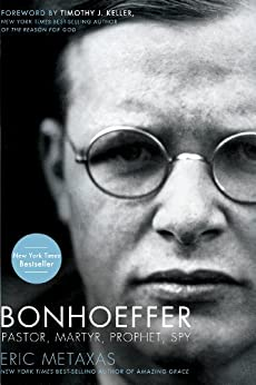 Bonhoeffer: Pastor, Martyr, Prophet, Spy by [Metaxas, Eric]