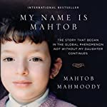 My Name Is Mahtob: The Story That Began in the Global Phenomenon Not Without My Daughter Continues | Mahtob Mahmoody