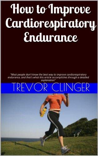 How to Improve Cardiorespiratory Endurance: