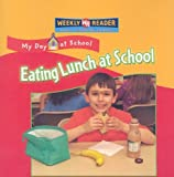 Eating Lunch at School, Joanne Mattern, 0836867912