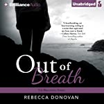 Out of Breath: The Breathing Series, Book 3   Rebecca Donovan