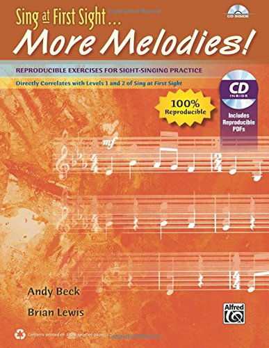 Sing at First Sight . . . More Melodies: Reproducible Exercises for Sight-Singing Practice, Reproducible Book & Data ()