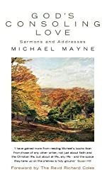 By Michael Mayne - God's Consoling Love: Sermons and Addresses