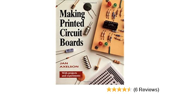making printed circuit boards janet louise axelson 9780830639519