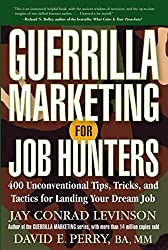 Guerrilla Marketing for Job Hunters: 400 Unconventional Tips, Tricks, and Tactics for Landing Your Dream Job