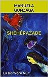Shéhérazade : La Dernière Nuit par Gonzaga