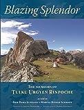 Blazing Splendor: The Memoirs of Tulku Urgyen Rinpoche
