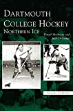 img - for Dartmouth College Hockey: Northern Ice book / textbook / text book