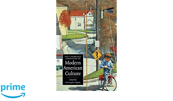 Amazon the cambridge companion to modern american culture amazon the cambridge companion to modern american culture cambridge companions to culture 9780521601092 christopher bigsby books fandeluxe Gallery