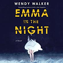 Emma in the Night Audiobook by Wendy Walker Narrated by Therese Plummer, Julia Whelan