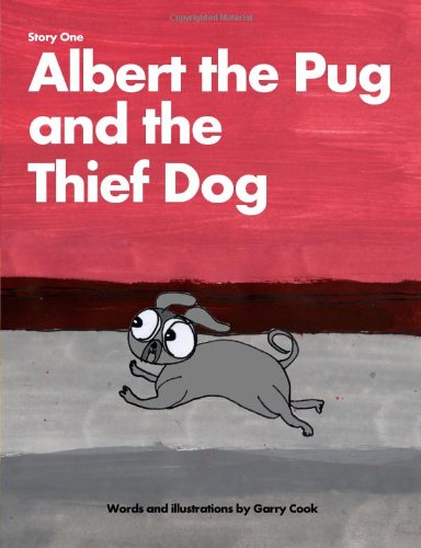 Download Albert the Pug and the Thief Dog: An illustrated children's story about the adventures of Albert the pug dog PDF