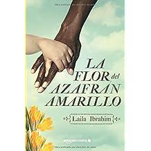 La flor del azafrán amarillo (Spanish Edition)