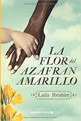 Amazon.com: La flor del azafrán amarillo (Spanish Edition) (9781503953505): Laila Ibrahim, David León: Books