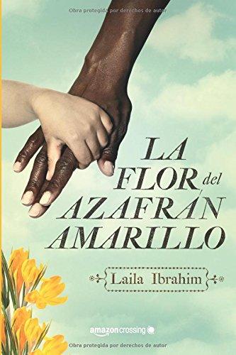 La flor del azafran amarillo (Spanish Edition) [Laila Ibrahim] (Tapa Blanda)