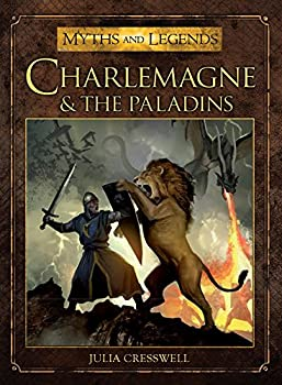 Charlemagne and the Paladins (Myths and Legends) Kindle Edition by Julia Cresswell  (Author), Miguel Coimbra (Illustrator) fantasy book reviews science fiction book reviews
