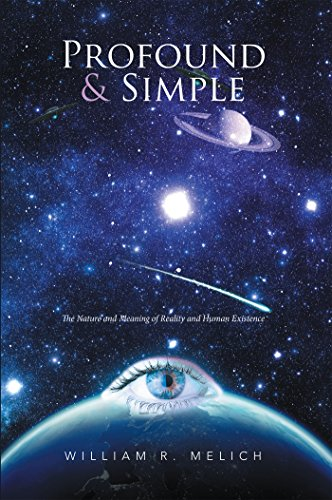 Profound & Simple: The Nature and Meaning of Reality and Human Existence (English Edition)