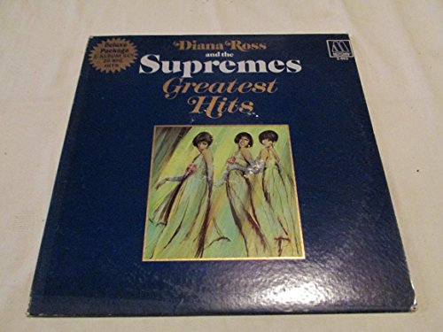 Diana Ross and the Supremes Greatest Hits (The Best Of The Supremes)