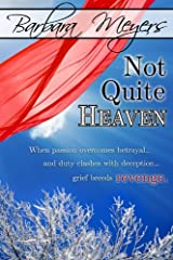 Not Quite Heaven Kindle Edition