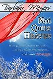 Not Quite Heaven