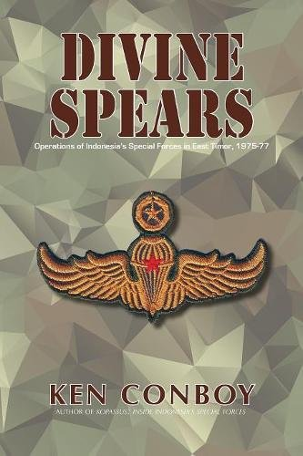 DIVINE SPEARS: Operations of Indonesia's Special Forces in East Timor, 1975-77