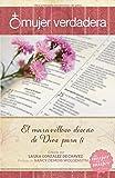 Mujer verdadera: El maravilloso diseño de Dios para tí (Spanish Edition)