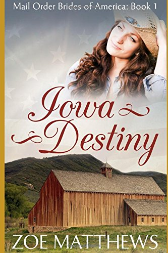 Mail-Order Brides of America: Iowa Destiny (A Clean Western Historical Romance)
