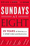 Sundays at Eight, Brian Lamb and Susan Swain, 1610393481