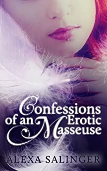 Confessions of an Erotic Masseuse by [Salinger, Alexa]