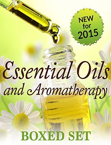 Essential Oils & Aromatherapy Volume 2 (Boxed Set): Natural Remedies for Beginners to Expert Essential Oil Users