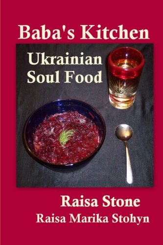 Baba's Kitchen: Ukrainian Soul Food with Stories From the Village