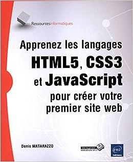 Apprenez les langages HTML5, CSS3 et JavaScript pour créer votre premier site web