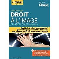 Droit à l'image et droit de faire des images - 2e édition augmentée