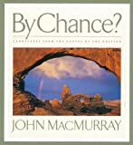 img - for By Chance?: Landscapes from the Canvas of the Creator book / textbook / text book