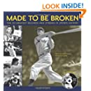 Made to Be Broken: The 50 Greatest Records and Streaks in Sports