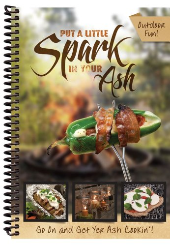 Put a Little Spark in Your Ash - Campfire Cooking