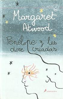 Penélope y las doce criadas par Atwood