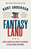 #5: Fantasyland: How America Went Haywire: A 500-Year History
