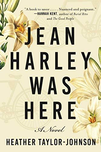 Jean Harley Was Here: A Novel Heather Taylor Johnson